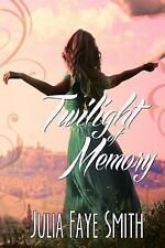 Twilight of Memory: By Smith, Julia