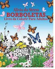 Alivio Do Stress Borboletas Livro Da Colorir para Adultos by Jason Potash...