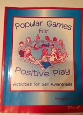 Popular Games for Positive Play Activities for Self-Awareness Barbara Sher M.A