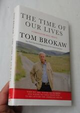 The Time of Our Lives: A Conversation about America..by Tom Brokaw, SIGNED TWICE