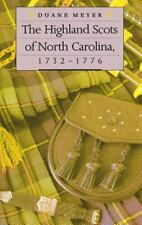 The Highland Scots of North Carolina, 1732-1776 by Meyer, Duane