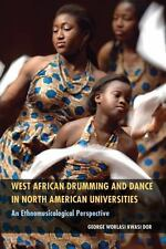 West African Drumming and Dance in North American Universities : An...