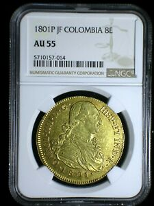 Spanish Colonial Colombia 1801 P JF Gold 8 Escudos NGC AU-55* Gold Doubloon