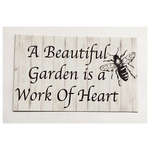 A Beautiful Garden Is A Work Of Heart Sign