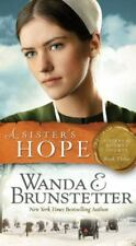 Sisters of Holmes County: A Sister's Hope 3 by Wanda E. Brunstetter (2017, Paper