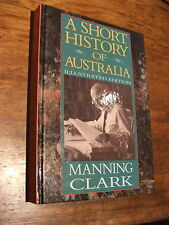 A Short History of Australia by Manning Clark Illustated Ed Hard Cover