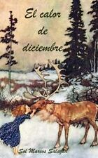 El Calor de Diciembre by Sol Marcos Salazar (2015, Paperback)