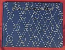 Kunst aus Frankfurt , I. Moessinger , Bildband , Degussa Verlag , HC , 1989 ,TOP