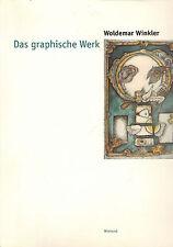 Woldemar Winkler, Das graphische Werk, Werkverzeichnis Graphik Oeuvre, Wienand