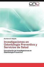 Investigaciones en Odontología Preventiva y Servicios de Salud: Compilación de I