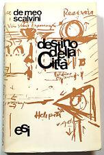 De Meo-Scalvini DESTINO DELLA CITTA' Ediz.Scientifiche Italiane 1965 URBANISTICA