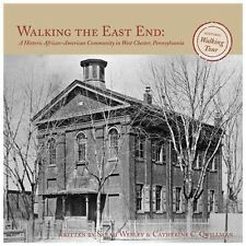 Walking the East End: A Historic African-American Community in West Chester, Pen