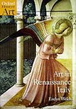 NEW Art in Renaissance Italy: 1350-1500 (Oxford History of Art) by Evelyn Welch
