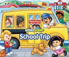 Fisher Price Little People School Trip [Boardbooks - Board Book]
