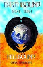 Earthbound: Earthbound: Part Two: Hellbound by Chris Bradbury (2016, Paperback)