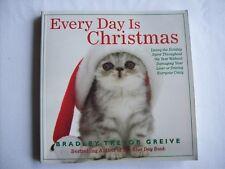 Bradley Trevor Greive ~ EVERY DAY IS CHRISTMAS ~ 2007 VGC Combine & Save