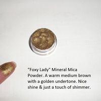"""""""Foxy Lady"""" Mineral Mica Powder Eye Shadow ~ Brown w/ gold undertone ~Vegan"""