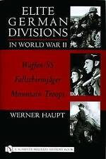 Elite German Divisions in World War II: Waffen-SS-Fallschirmjager-Mountain Troops by Werner Haupt (Hardback, 2004)