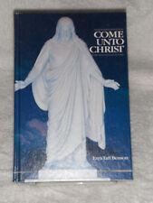 COME UNTO CHRIST Mormons are Christians see why- Ezra Taft Benson LDS Mormon