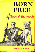 Born Free. A Lioness of Two Worlds by Joy Adamson