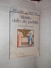 LIBRETTO DELLA VITA PERFETTA Anonimo Francofortese Newton 1994 romanzo libro di