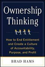 Ownership Thinking How to End Entitlement and Create a Culture of Accountability