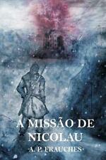 A Missão de Nicolau by A. Frauches (2014, Paperback)