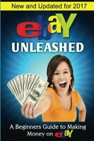 eBay Unleashed: A Beginners Guide To Selling On eBay by Vulich, Nick (Paperback)