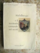 MALALBERGO E IL TERRITORIO COMUNALE NEI SECOLI - G. REGGIANI, D. CHIARINI