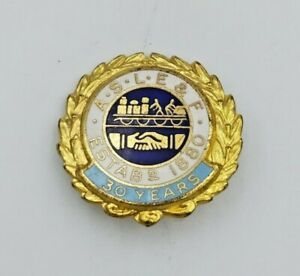 VINTAGE A.S.L.E & F UNION 30 YEARS BROTHERS IN UNITY ENAMEL ADGE - FATTORINI