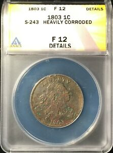 1803 Large Cent == ANACS F-12 Details-Heavily Corroded == S243== FREE SHIPPING !