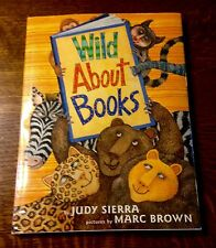 Rare DOUBLE SIGNED Marc Brown Judy Sierra WILD ABOUT BOOKS 2004 1st Ed/1st Print