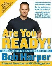 Are You Ready!: Take Charge, Lose Weight, Get in Shape, and Change Your Life For