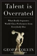 Talent Is Overrated : What Really Separates World-Class Performers from...