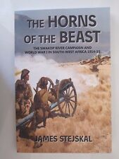 Horns of the Beast : The Swakop River Campaign World War I in South-West Africa