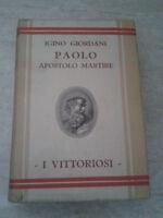 Igino Giordani Paolo Apostolo Martire - I VITTORIOSI - 1939 - 1° Ed. Salani