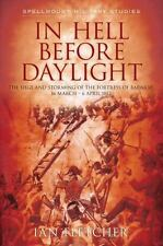 In Hell Before Daylight: The Siege and Storming of the Fortress of Badajoz, 1812