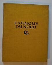 L'Afrique du Nord Tunisie Algérie Maroc Librairie des Arts décoratifs EO 1924