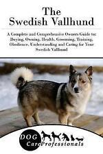 Lo svedese vallhund: un completo e globale proprietari GUIDE TO: l'acquisto,.