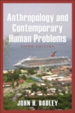 ANTHROPOLOGY AND CONTEMPORARY HUMAN PROBLEMS By John H. Bodley *Mint Condition*