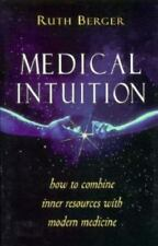 Medical Intuition: How to Combine Inner Resources with Modern Medicine