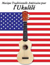 Musique Traditionnelle Américaine Pour L'Ukulélé : 10 Chansons Patriotiques...