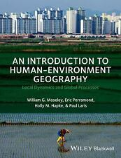 An Introduction to Human-Environment Geography : Local Dynamics and Global Proc…