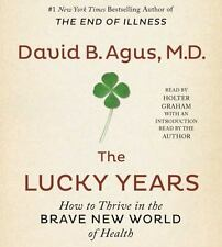 The Lucky Years: How to Thrive in the Brave New World of Health, Agus M.D., Davi