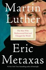 Martin Luther: The Man Who Rediscovered God and Changed the World .. NEW