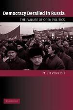 Democracy Derailed in Russia: The Failure of Open Politics (Cambridge Studies i