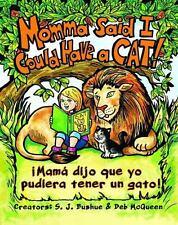 Momma Said I Could Have a Cat: Mama Dijo Que Yo Pudiera Tener Un Gato (Hardback