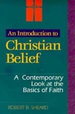 Introduction to Christian Belief: A Contemporary Look at the Basics of Faith