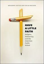 HAVE A LITTLE FAITH - JUSTICE, BENJAMIN/ MACLEOD, COLIN - NEW PAPERBACK BOOK