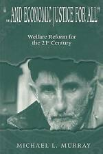... and Economic Justice for All: Welfare Reform for the 21st Century (Biblical